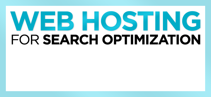 Web Hosting for Search Optimization